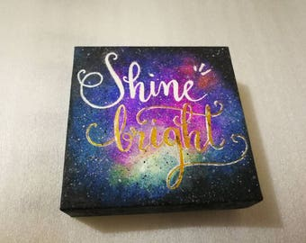 Shine bright, be you :)