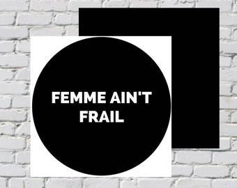 FEMME AIN'T FRAIL sticker