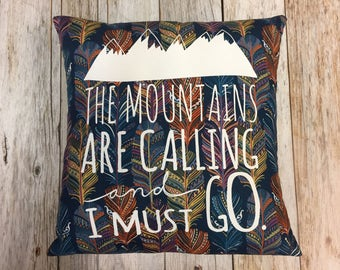 "Pillow Cover 14""  ""The Mountains Are Calling and I Must Go"" Silk Screen On Feather Fabric- Throw Pillow"