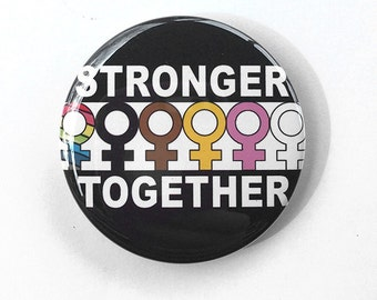 Stronger Together Pin or Magnet - Women's March, Political Protest, Feminist, Feminism, Girl Power Pinback Button, Fridge Magnet, Badge