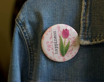 "Cheapie button! ""Happiness"" 2.25"" Button With Pink Glittery Tulip!"