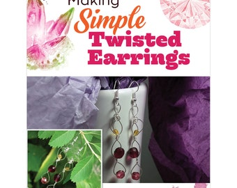 TUTORIAL: Simple Twisted Earrings (Wire-Wrapped Earring Instructions)