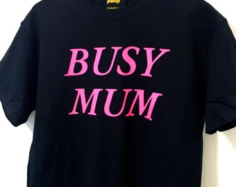 BUSY MUM Day Glow Print t-shirt - Pink on Black
