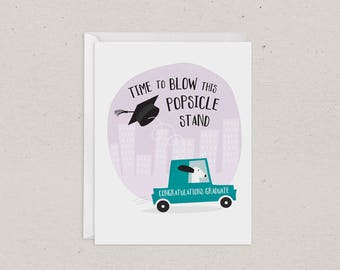 Blow this Popsicle Stand | Graduation Card | Greeting Card | Congratulations Graduate