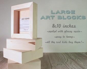 LARGE Art Block - any print on 8x10 wood panel