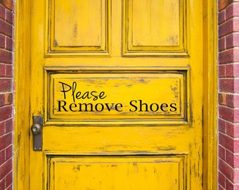 Please Remove Your Shoes Vinyl Wall Decal - Custom vinyl decals for wood   removal options