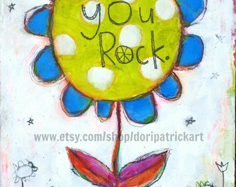You Rock Flower 8x10 print