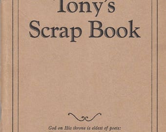 Tony's Scrap Book by Anthony Wons 1927 WLS Radio Favorite Articles Poems