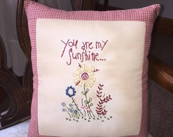 Primitive You Are My Sunshine Stitchery Embroidery Pillow Summer Spring Flowers