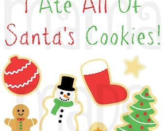 Girl's Christmas Shirt,I ate all santa's Cookie Tester Shirt, Funny Christmas Shirt, Christmas Tee, Christmas Cookie Shirt, Christmas Shirt