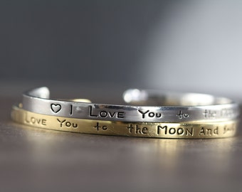 Cuff Bracelet Silver or Gold, Hand Stamped I Love You to the Moon and Back, Gift Idea for Her