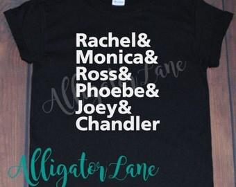 Rachel Monica Ross Phoebe Joey Chandler Friends name list graphic T - Friends Fans