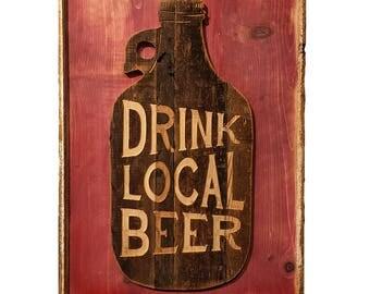Rustic Beer Sign Drink Local Beer Growler Sign Reclaimed Wooden Bar Sign