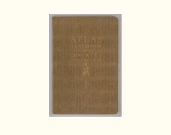 1927 Atlas Handbook on Concrete Construction, Published by Atlas Portland Cement Company, Interesting Photographs, Great line Illustrations