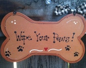 Wipe Your Paws dog bone sign home decor Pet doggy puppy