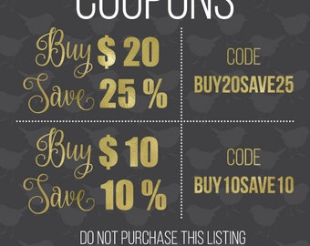 Buy 20 Dollars and Save 25% or Buy 10 Dollars and Save 10  - Coupons codes BUY20SAVE25 or BUY10SAVE10