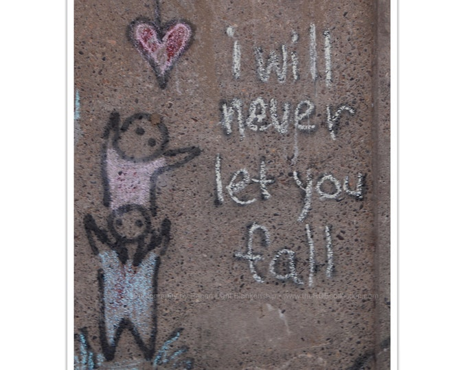 Never Let You Fall Graffiti Photograph