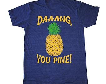 Dang, You Pine! Pineapple Men's Shirt, Vegan shirt, Foodie T Shirt, Chef Shirt, Paleo Crossfit Shirt, Vegetarian Tshirt, funny Mens T-Shirt