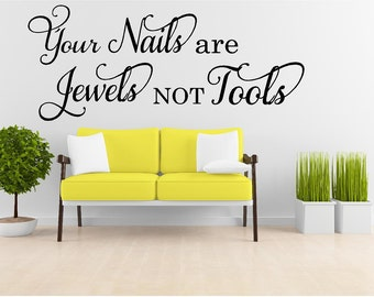 Your Nails are Jewels not Tools Vinyl Wall Words Lettering Decal-Spa Salon Room  Wall Decor-Nail wall decal-Cosmetology decor