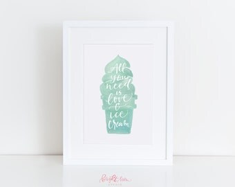 Dessert Watercolor Hand Lettered Kitchen Print | All You Need is Love and Ice Cream