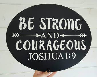 """17"""" oval metal sign Be strong and Courageous"""