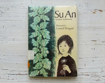 Su An Book . 1968 . Leonard Weisgard . First Printing Edition . Doris Johnson . 1960's Children's Book . Vintage Kid's Story . Su-An SuAn