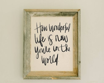 Barn Wood Framed Print - How Wonderful Life Is Now You're In The World