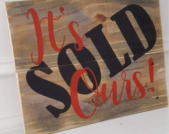 Rustic It's Ours Sold Sign for Realtors Contract Closings - Photo Prop