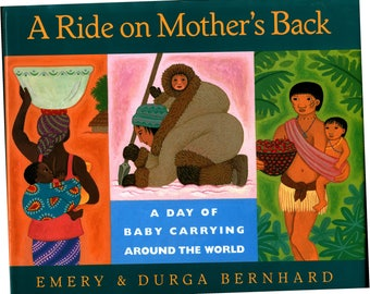 Ride on Mother's Back Baby Carrying Around the World book by Emery and Durga Bernhard