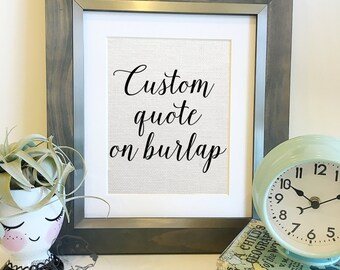 Custom Burlap Print | Custom Quote on White Burlap | Your Quote, Poem, or Song Here | Valentine's Day Gift Ideas | Frame not included