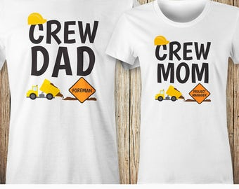 Construction Crew Dad, Construction Crew Mom Coordinating Construction Family Shirts Digger Dump truck, Matching Construction