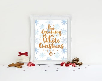 Christmas Print - Dreaming of a White Christmas - Christmas Decor - Holiday Decor - Christmas art - White Christmas - Snowflakes
