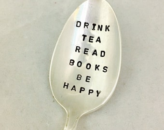 Drink Tea Read Books Be Happy Hand Stamped Book Gift Vintage Silverware Spoon