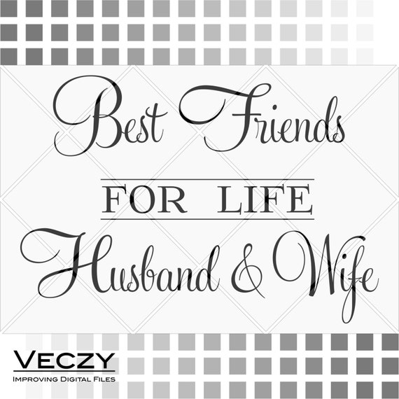 Svg Quotes Best Friends For Life Husband & Wife Svg Files