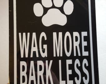 Wag More Bark Less Funny Dog Sign 6x8 inch Aluminum metal yard house sign