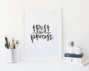 trust the process print // inspirational wall decor // hand lettered black and white print // office decor // workspace print