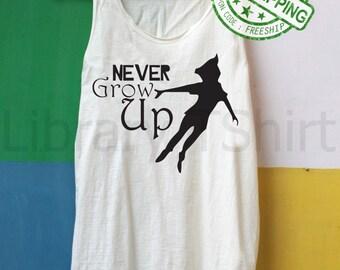 Never Grow Up Shirt Tank Top Slouchy Shirt TShirt Tee Top