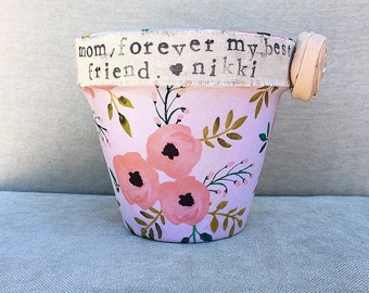 "Gift for Mom ""mom, forever my best friend"" gift Personalized flower pot Mother's Day gift Mother of the bride gift - Flowers in December"
