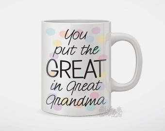 You Put The Great In Great Grandma Coffee Mug