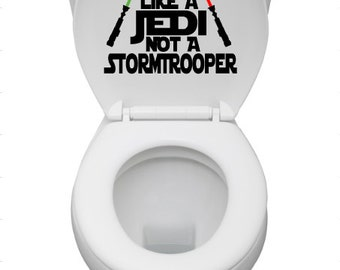 Star Wars Toilet Decal - Aim Like A Jedi Not a Stormtrooper - Bathroom Humor - Potty Training