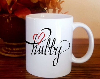 Hubby Coffee Mug, Mug For Husband