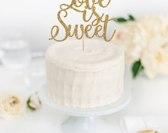 Love is Sweet Cake Topper - Wedding Cake Topper - Bridal Shower Cake Topper - Engagement Party Decor - Engaged