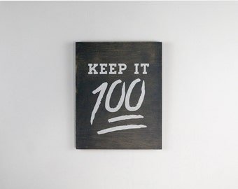 "Keep it 100, Stained Birch Plywood - 7.5"" x 9.5"" - Motivational Typography Short Quote Poster for Wall Decor"
