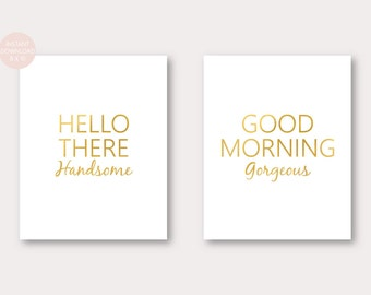 Hello There Handsome, Good Morning Gorgeous, Faux Gold, Printable Wall Art, Printable Typography, Instant Download 8X10