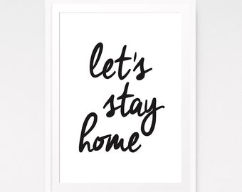 Let's stay home sign, Home decor, Stay home sign, Home wall art, Home sign, New home gift, Typography wall art, Home printable Bedroom print
