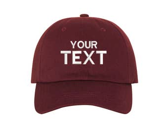 Custom Dad Hat Embroidered Baseball Cap, Your Own Personalized Hat Custom Hat on a Curved Brim Baseball Cap, Choose Your Text, Burgundy