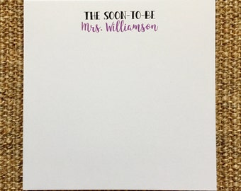 Engaged Notepad - The Soon to Be Mrs. - Wedding - Bride - Shower Gift - Custom - Miss to Mrs - Personalized - 3.67x8.5 - 5.5x5.5 - 5.5x8.5