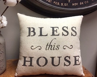 Pillow - Handmade Decorative Stenciled Accent Pillow - BLESS this HOUSE Pillow