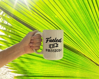 "Motivational Quote Coffee Mug • ""Fueled by Passion"" • Inspirational Mug • Motivational Mug • Custom Mug"