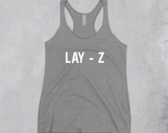 Lay-z Tank Top - lazy shirt, sleeping shirt, sleep top, funny tank top, funny womens shirt, funny workout tank, gifts for her